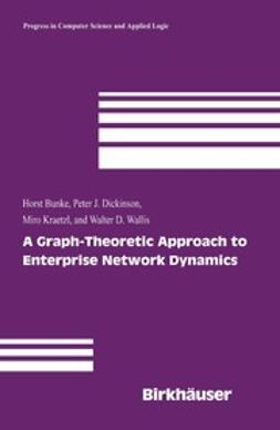 Bunke, Horst - A Graph-Theoretic Approach to Enterprise Network Dynamics, e-bok