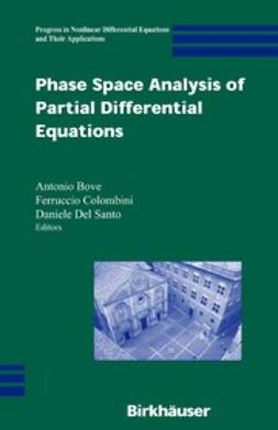 Bove, Antonio - Phase Space Analysis of Partial Differential Equations, e-kirja
