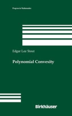 Stout, Edgar Lee - Polynomial Convexity, e-bok