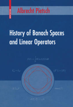 Pietsch, Albrecht - History of Banach Spaces and Linear Operators, ebook