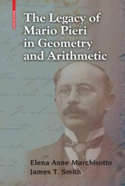 Marchisotto, Elena Anne - The Legacy of Mario Pieri in Geometry and Arithmetic, e-bok