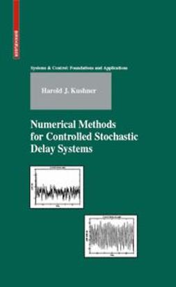 - Numerical Methods for Controlled Stochastic Delay Systems, ebook