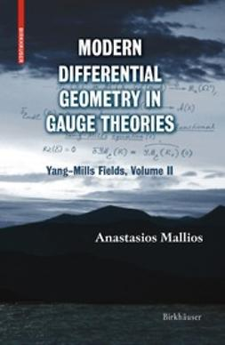Mallios, Anastasios - Modern Differential Geometry in Gauge Theories, ebook