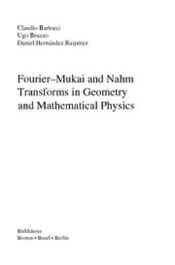 Ruipérez, Daniel Hernández - Fourier¿Mukai and Nahm Transforms in Geometry and Mathematical Physics, ebook