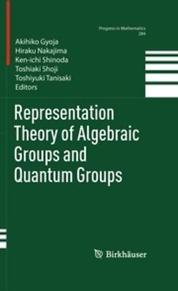 Gyoja, Akihiko - Representation Theory of Algebraic Groups and Quantum Groups, e-kirja