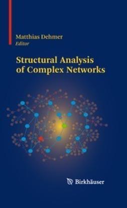 Dehmer, Matthias - Structural Analysis of Complex Networks, ebook