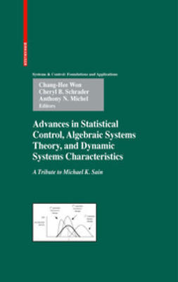 Michel, Anthony N. - Advances in Statistical Control, Algebraic Systems Theory, and Dynamic Systems Characteristics, e-kirja