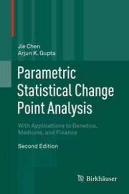 Chen, Jie - Parametric Statistical Change Point Analysis, ebook