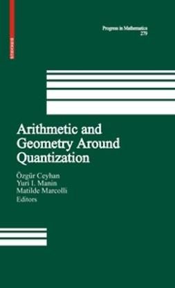 Ceyhan, Özgür - Arithmetic and Geometry Around Quantization, ebook