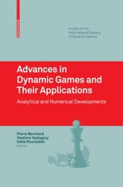 Pourtallier, Odile  - Advances in Dynamic Games and Their Applications, e-bok