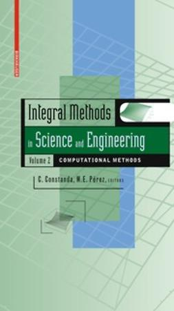 Constanda, Christian - Integral Methods in Science and Engineering, Volume 2, e-bok