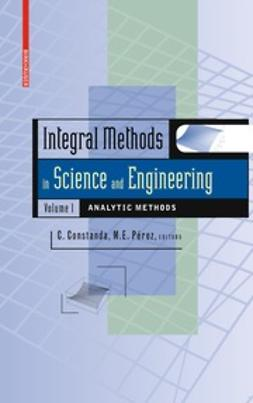 Integral Methods in Science and Engineering, Volume 1