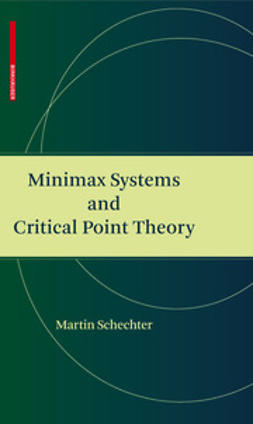 Schechter, Martin - Minimax Systems and Critical Point Theory, ebook
