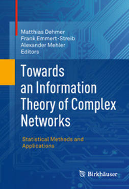 Dehmer, Matthias - Towards an Information Theory of Complex Networks, e-bok
