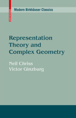 Chriss, Neil - Representation Theory and Complex Geometry, ebook