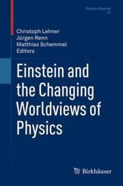 Lehner, Christoph - Einstein and the Changing Worldviews of Physics, e-bok