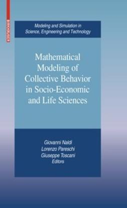 Naldi, Giovanni - Mathematical Modeling of Collective Behavior in Socio-Economic and Life Sciences, ebook