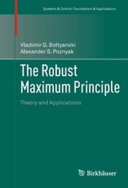 Boltyanski, Vladimir G. - The Robust Maximum Principle, ebook