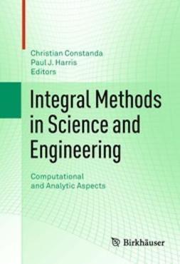 Integral Methods in Science and Engineering