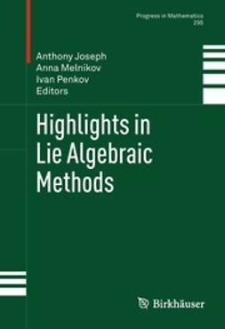 Joseph, Anthony - Highlights in Lie Algebraic Methods, ebook