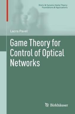 Pavel, Lacra - Game Theory for Control of Optical Networks, ebook