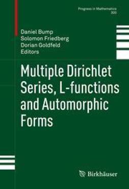 Bump, Daniel - Multiple Dirichlet Series, L-functions and Automorphic Forms, e-bok