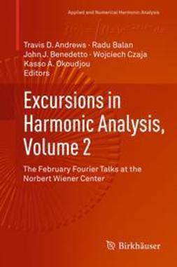 Andrews, Travis D. - Excursions in Harmonic Analysis, Volume 2, ebook