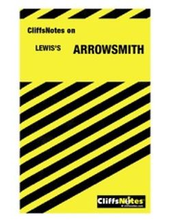 Royster, Salibelle - CliffsNotes<sup>®</sup> on Lewis' Arrowsmith, ebook