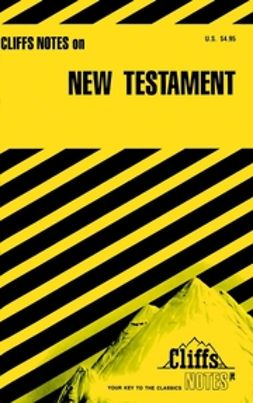 Patterson, Charles H. - CliffsNotes The New Testament, e-bok