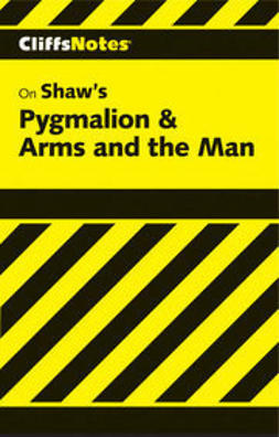 Lowers, James K. - CliffsNotes on Shaw's Pygmalion & Arms and The Man, ebook