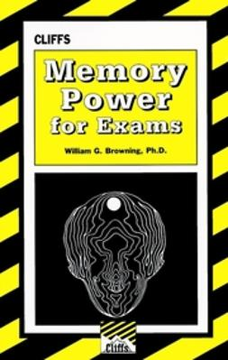 Browning, William G. - CliffsTestPrep Memory Power For Exams, ebook
