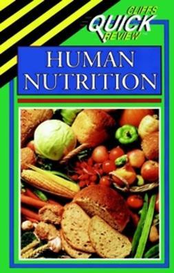 Marcus, Bernard A. - CliffsQuickReview Human Nutrition, ebook