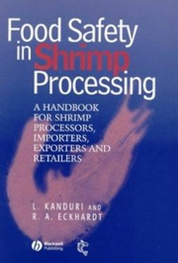 Eckhardt, Ronald A. - Food Safety in Shrimp Processing: A Handbook for Shrimp Processors, Importers, Exporters and Retailers, ebook