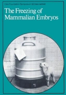Elliott, Katherine - The Freezing of Mammalian Embryos, ebook