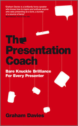 Davies, Graham G. - The Presentation Coach: Bare Knuckle Brilliance For Every Presenter, e-kirja