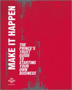 - Make It Happen: The Prince's Trust Guide to Starting Your Own Business, ebook
