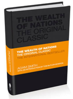 Smith, Adam - The Wealth of Nations: The Economics Classic - A selected edition for the contemporary reader, ebook