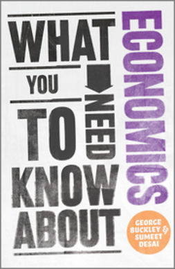 Buckley, George - What You Need to Know about Economics, ebook
