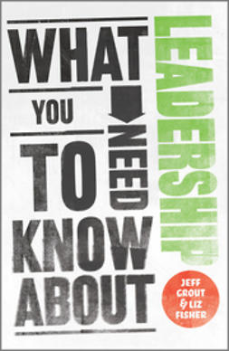Grout, Jeff - What You Need to Know about Leadership, ebook
