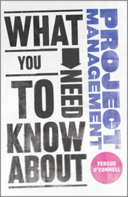 O'Connell, Fergus - What You Need to Know about Project Management, ebook