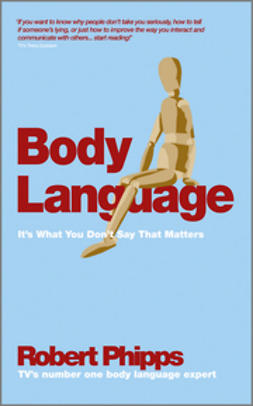 Phipps, Robert - Body Language: It's What You Don't Say That Matters, e-bok