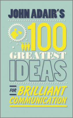 Adair, John - John Adair's 100 Greatest Ideas for Brilliant Communication, e-bok