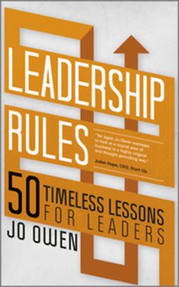 Owen, Jo - Leadership Rules: 50 Timeless Lessons for Leaders, ebook