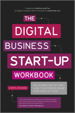 Rickman, Cheryl - The Digital Business Start-Up Workbook: The Ultimate Step-by-Step Guide to Succeeding Online  from Start-up to Exit, e-kirja