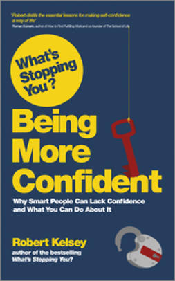 Kelsey, Robert - What's Stopping You Being More Confident, e-bok