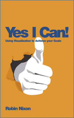 Nixon, Robin - Yes, I Can!: Using Visualization To Achieve Your Goals, e-bok