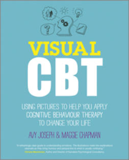 Joseph, Avy - Visual CBT: Using pictures to help you apply Cognitive Behaviour Therapy to change your life, ebook