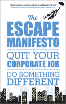 - The Escape Manifesto: Quit your corporate job. Do Something Different!, ebook