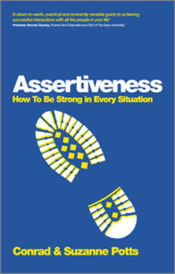 Potts, Conrad - Assertiveness: How To Be Strong In Every Situation, ebook