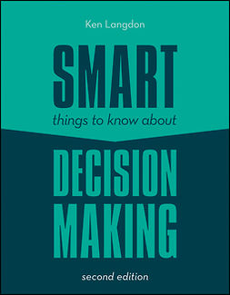 Langdon, Ken - Smart Things to Know About Decision Making, ebook